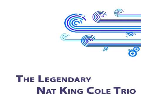 The Nat King Cole Trio - Hit The Ramp