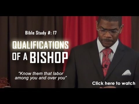 Qualifications of a Bishop - Bible Study #: 17