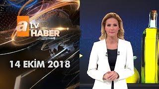 Atv Ana Haber | 14 Ekim 2018