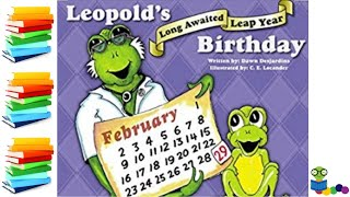 Leopold's Long Awaited Leap Year Birthday - Leap Day Kids Books Read Aloud
