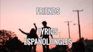 """FRIENDS"" Marshmello & Anne-Mariee. LYRICS ESPAÑOL/ENGLISH"