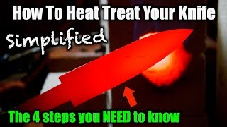 How To Heat Treat A Knife | The 4 Steps You NEED To Know