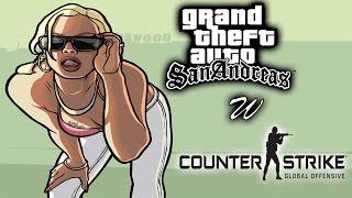 GTA SAN ANDREAS W CS:GO (NA SERIO) /w eeXt