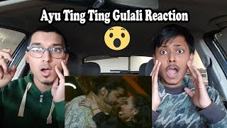 Ayu Ting Ting feat Gurmeet Choudhary GULALI REACTION