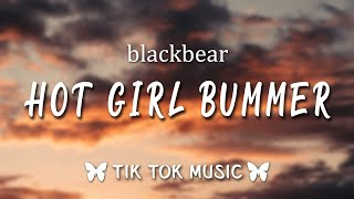 blackbear - hot girl bummer (TikTok Remix) (Lyrics)