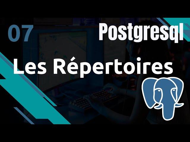 PostgreSQL - 7. Fonctionnement : principaux répertoires