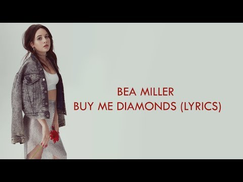 BEA MILLER - BUY ME DIAMONDS (LYRICS) || bea babes