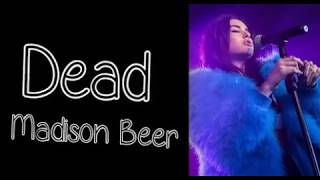 Dead - Madison Beer (Clean Lyrics)