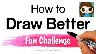 How to Draw Better Fun Challenge Exercise