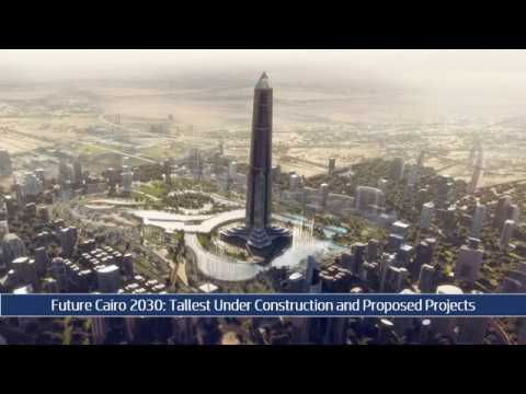 Future Cairo 2030: Tallest Under Construction and Proposed Projects