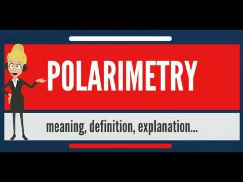 What is POLARIMETRY? What does POLARIMETRY mean? POLARIMETRY meaning, definition & explanation