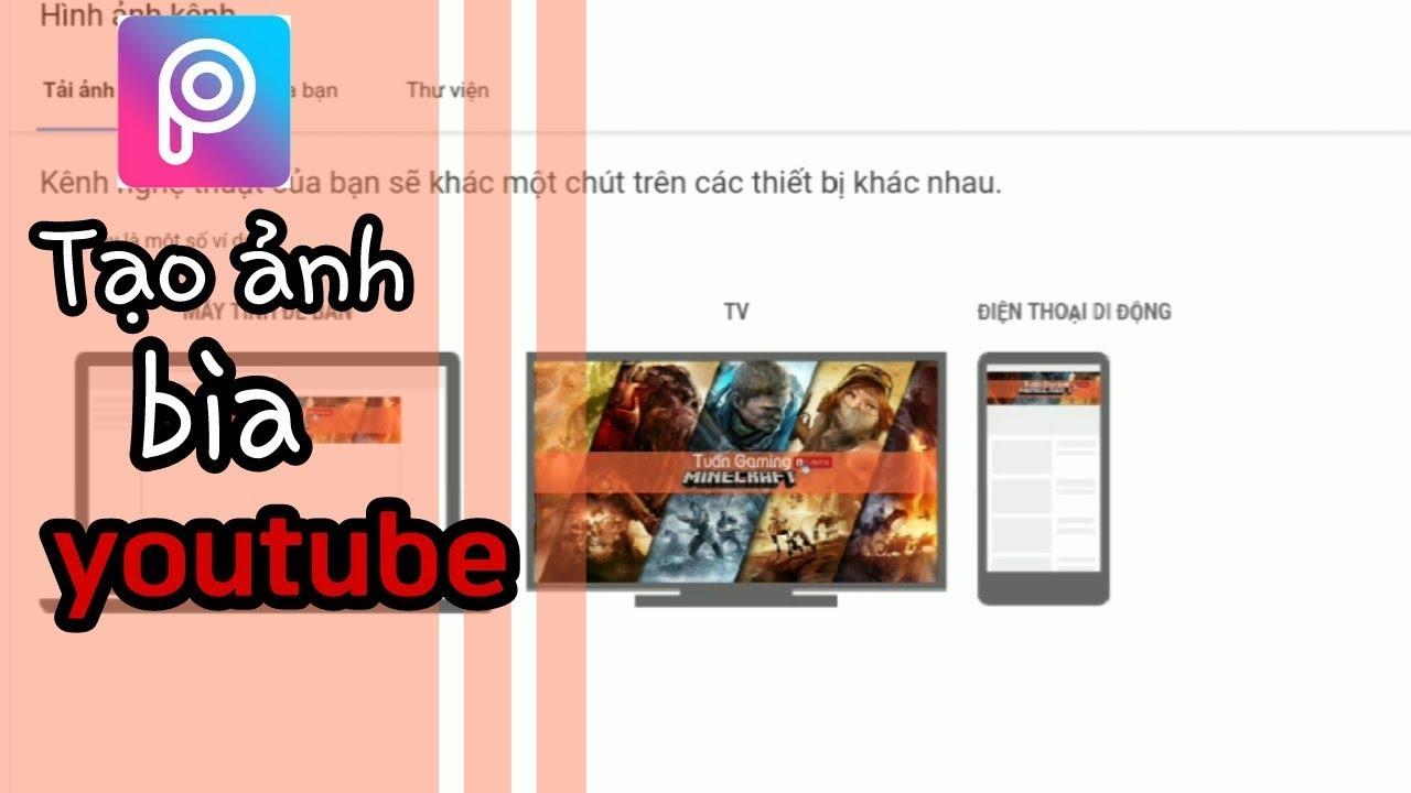Cách Tạo Ảnh Bìa Kênh Youtube Toàn Tập | Tuấn Tự Tin