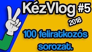 """KézVlog (2018) #5 - 100. feliratkozós új sorozat, avagy a """"KV Szünet"""" előkészítése"""
