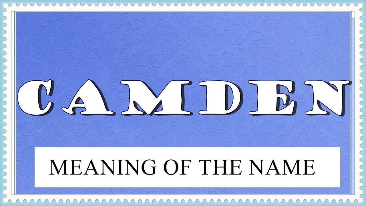 what does the word camden mean