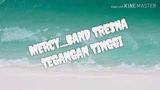 Download Lirik lagu mercy band tresna tegangan tinggi