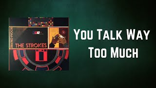 The Strokes - You Talk Way Too Much (Lyrics)
