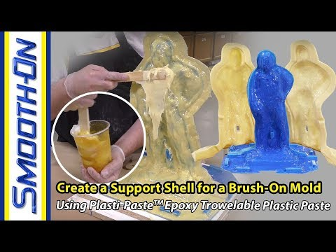 Using Plasti-Paste™ EPOXY to Make a Support Shell for a Brush On Silicone  Rubber Mold