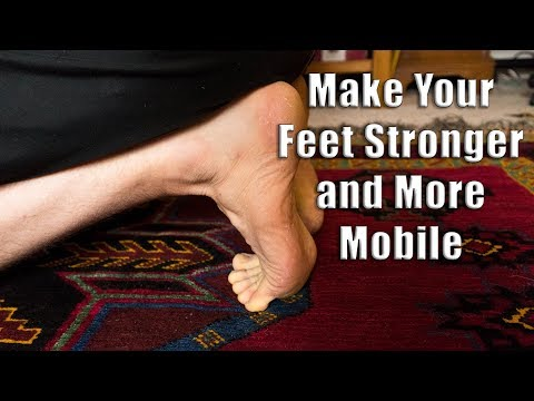 Foot Mobility Exercises - Strengthen Your Feet and Toes