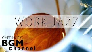 WORK Jazz Music - Bossa Nova & Jazz Music - Positive Cafe Music For Work