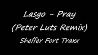 Lasgo - Pray (Peter Luts Remix)
