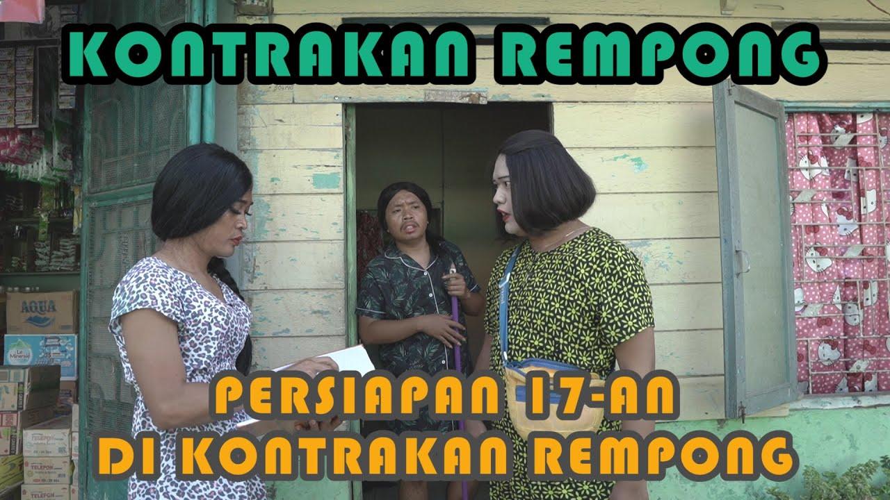 PERSIAPAN 17 AN KONTRAKAN REMPONG || KONTRAKAN REMPONG EPISODE 206
