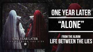 One Year Later - Alone
