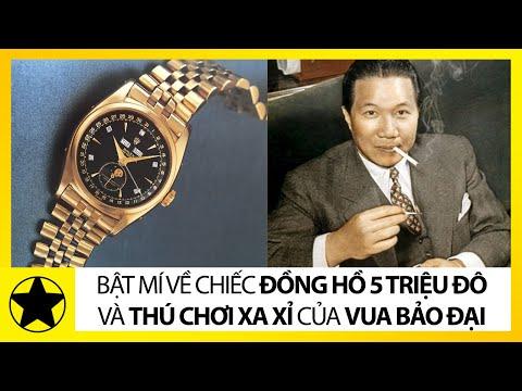 Bật Mí Về Chiếc Đồng Hồ 5 Triệu Đô La Mỹ Và Thú Chơi Xa Xỉ Bậc Nhất Của Vua Bảo Đại