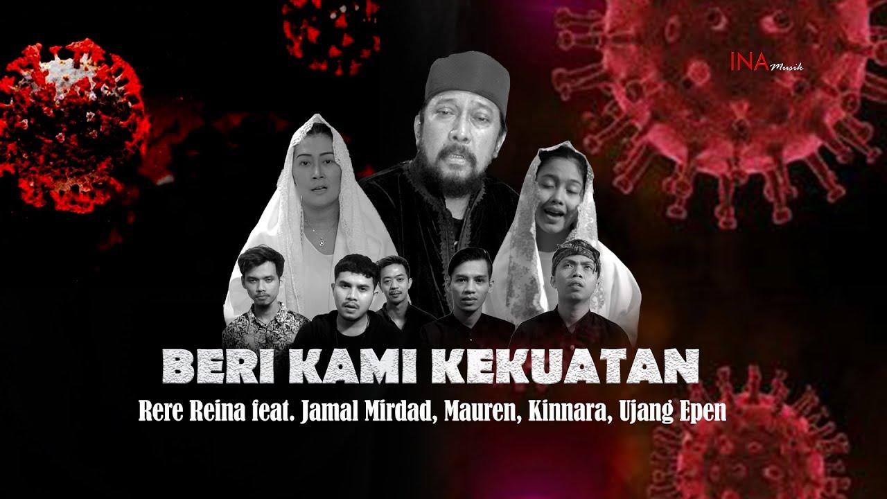 Rere Reina feat.Jamal Mirdad, Mauren, Kinnara, Ujang Epen - Beri Kami Kekuatan