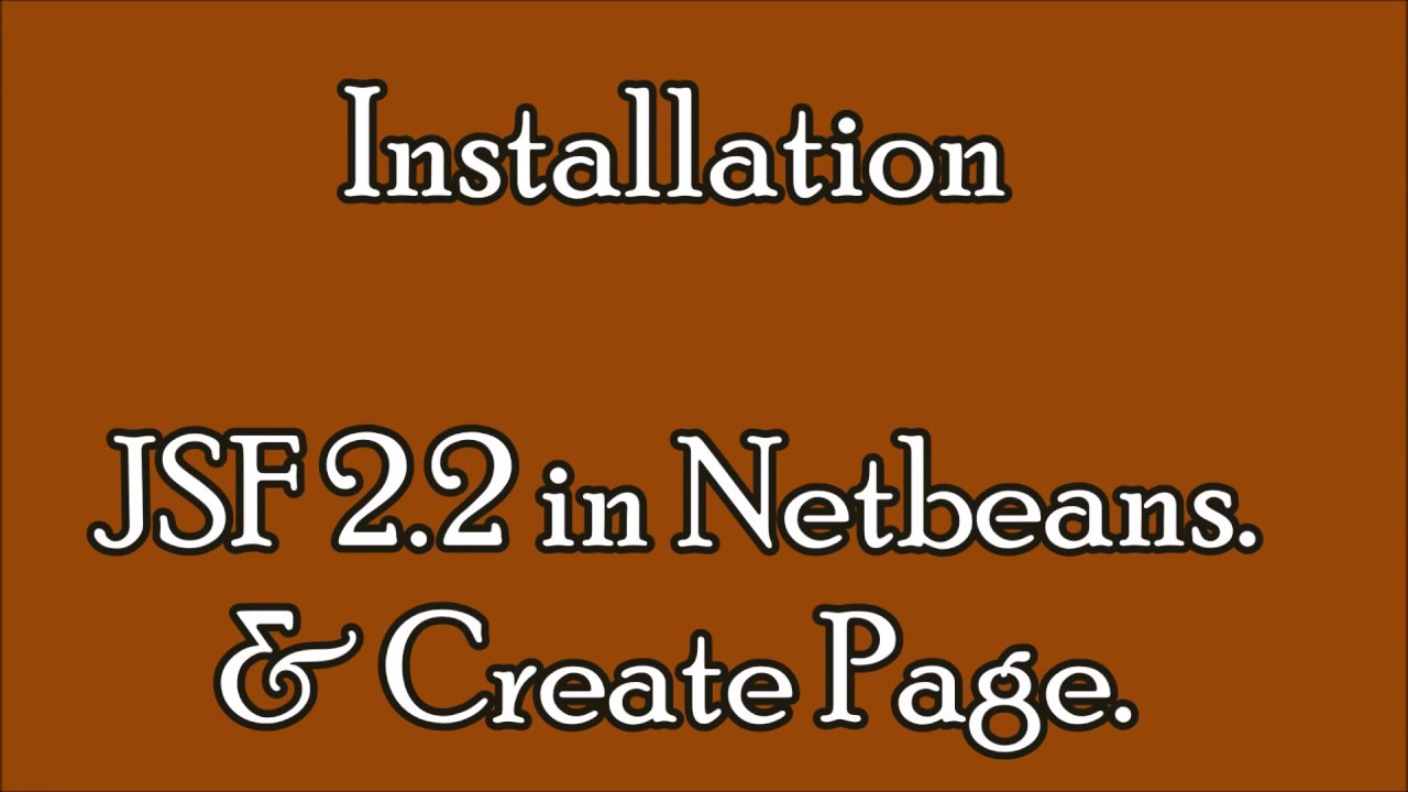 JSF Tutorials for Beginners | Setup & Installation JSF 2 2 in Netbeans and  Create Pages