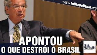 Paulo Guedes é intensamente aplaudido ao 'abrir o jogo' sobre o que está destruindo o Brasil