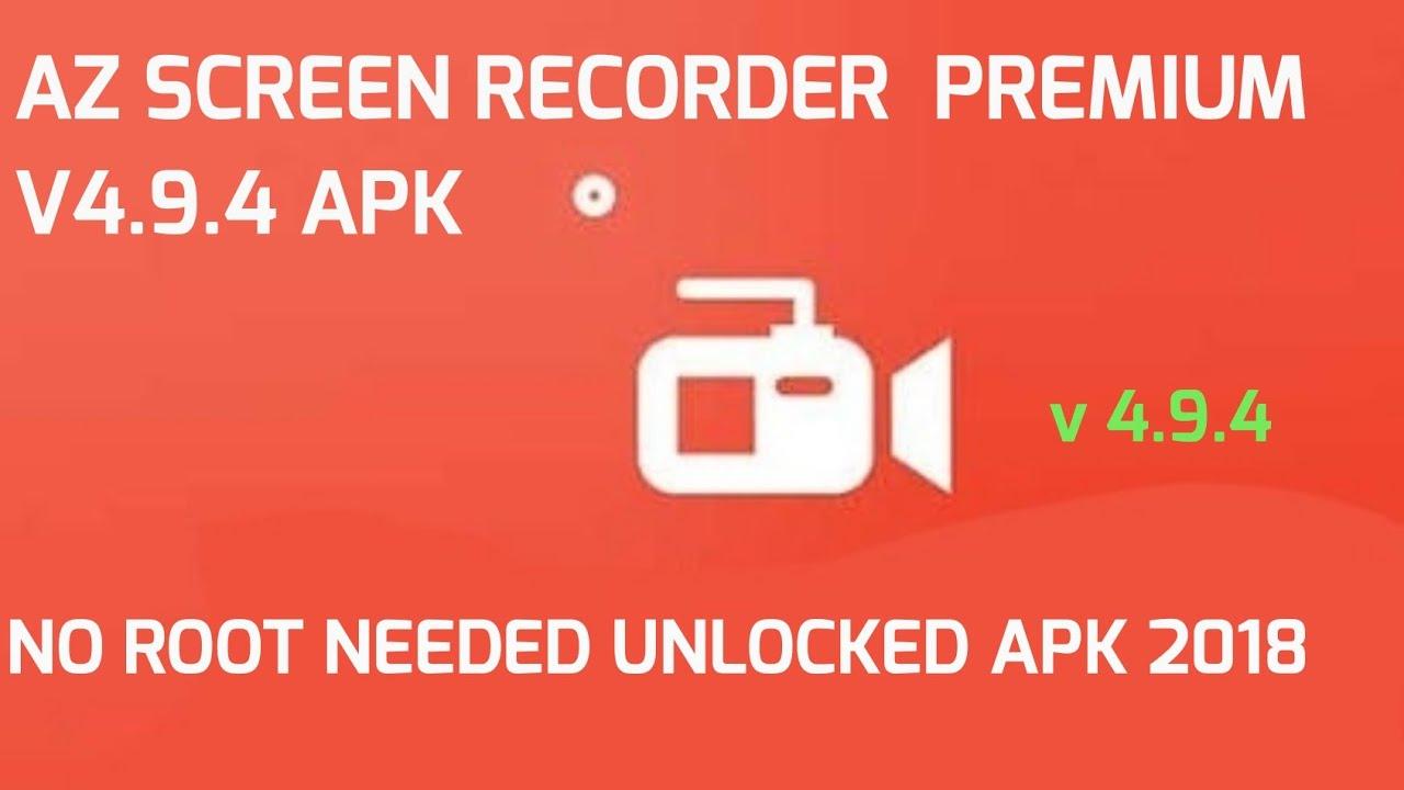AZ Screen Recorder No Root v5 0 2 Premium Apk 2018