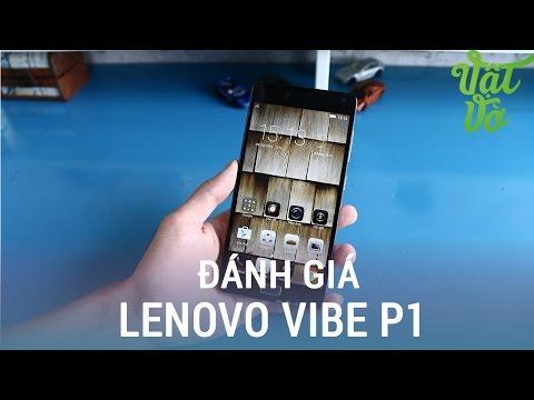 Vật Vờ| Đánh giá chi tiết Lenovo Vibe P1: pin siêu trâu, cảm biến vân tay nhạy
