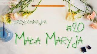 Mała Maryja #20 - Przypominajka