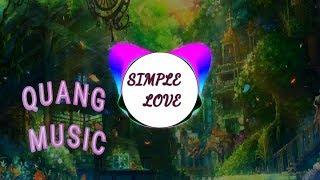 SIMPLE LOVE Lyric Remix || Nhạc Trẻ TikTok Gây Nghiện 2019