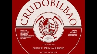 CBF012 Black Soulie meets Antxon Sagardui - Gudari dub warriors (+ version)