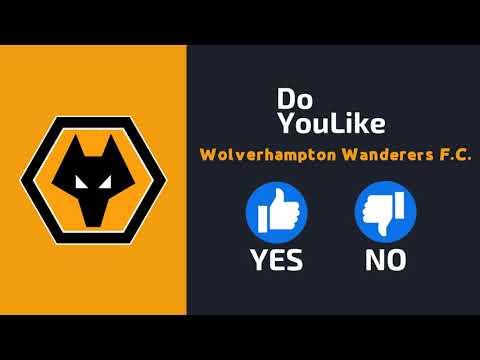 Do YouLike Wolverhampton Wanderers F.C.?《Vote Now 》