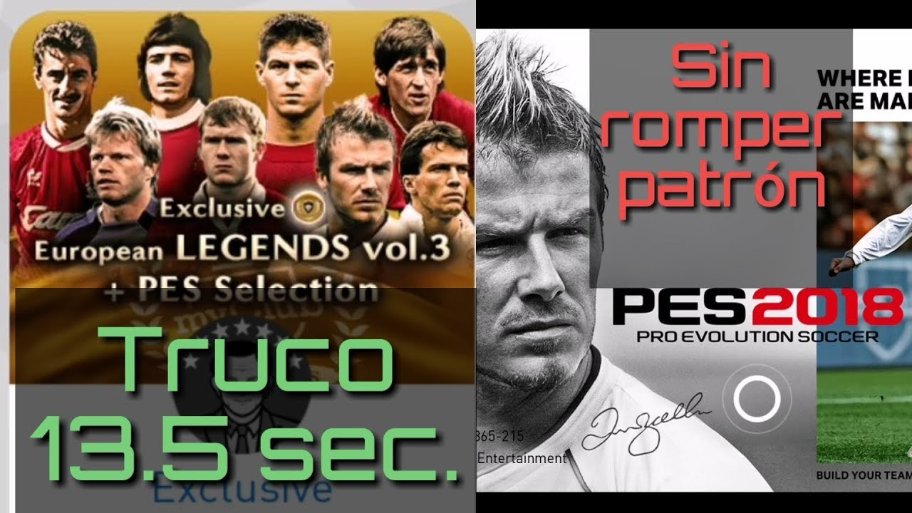 Truco 13.5 sec buscando Bola Negra ' European LEGENDS Vol 3 ' Pes 18 Mobile