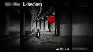 U-Recken - Abnormal ᴴᴰ