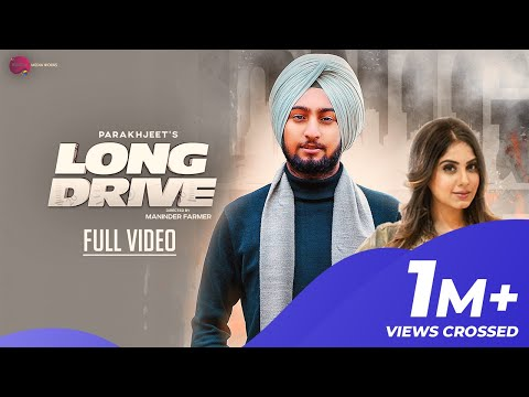 New Punjabi Song 2019    Long Drive - Parakhjeet Singh - Ar Deep   Latest Punjabi Song 2019