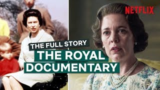 The Crown | The Full Story Behind The BBC's Royal Documentary