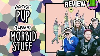 PUP - Morbid Stuff // Track-by-Track Analysis & Review