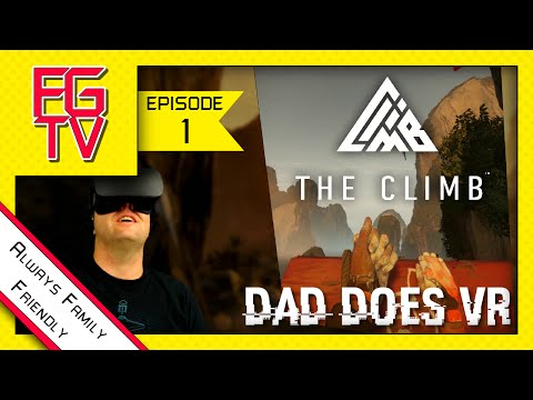 THE CLIMB Oculus Rift CV1 REACTION REVIEW clean [FGTV] Family Gaming TV Dad Does VR FAMILY FRIENDLY