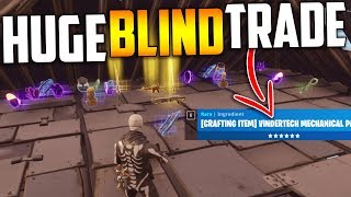 The BIGGEST BLIND TRADE EVER! HE MADE ME RICH!!! - Fortnite Save The World
