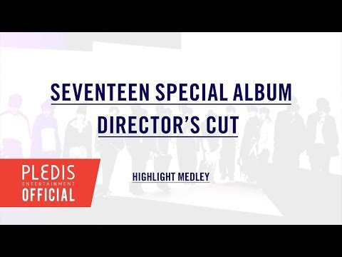 SEVENTEEN(세븐틴) SPECIAL ALBUM 'DIRECTOR'S CUT' HIGHLIGHT MEDLEY