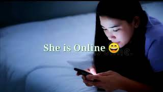 Download lagu Yes Bro She is online but not for you sad whatsapp status