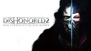 DISHONORED 2 Gameplay German #1 PS4 Pro Let