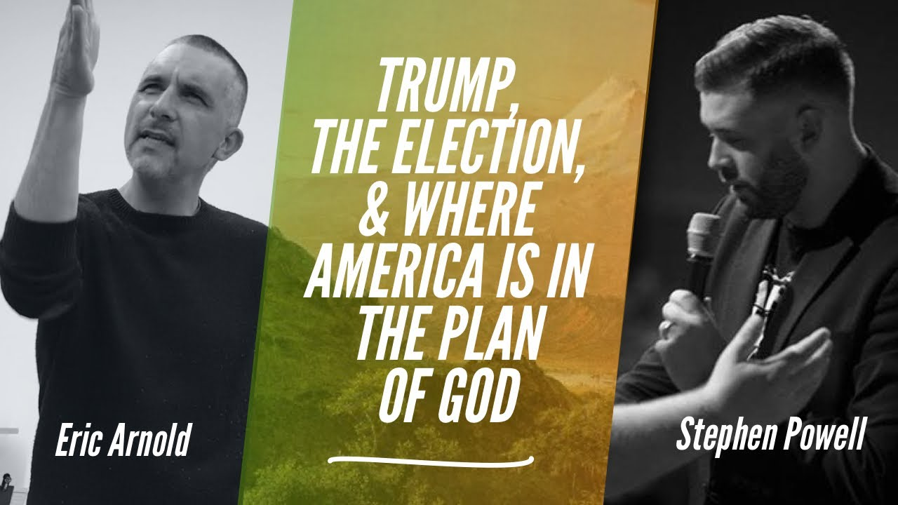 TRUMP, THE ELECTION, & WHERE AMERICA IS IN THE PLAN OF GOD