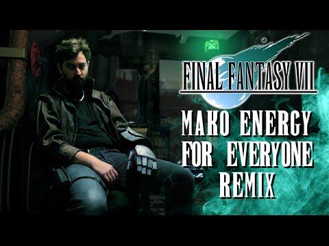 Final Fantasy VII - Mako Energy For Everyone Remix