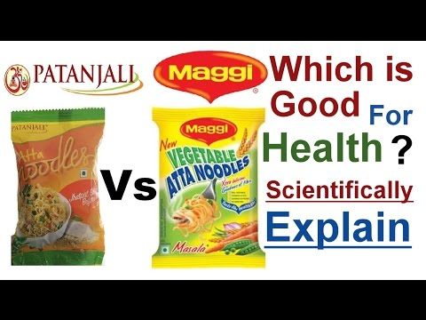 Patanjali Vs Maggi Atta Noodles , which is good for health, Complete Review with science