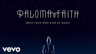 Paloma Faith - Make Your Own Kind of Music (Audio)